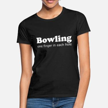 Finger Bowling Bowling Ball Funny Mænds Gave - T-shirt dame