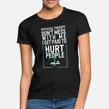 Fysiotherapeut Grappige PT fysiotherapie cadeau therapeut maand - Vrouwen T-shirt