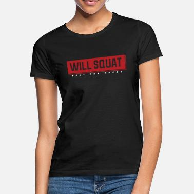 Will make red, white for Tacos Squats - Women's T-Shirt