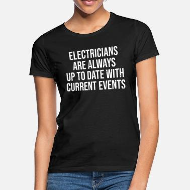 Eventos Actuales Funny Electricians Current Events Pun Gift T-shirt - Camiseta mujer