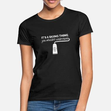 It's A Skiing Thing You Wouldn't Understand - Women's T-Shirt