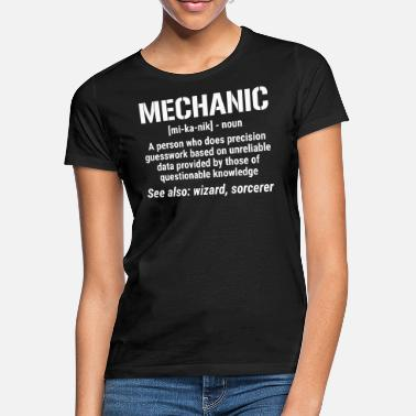 Mechanic Mechanic Definition Noun Funny Mechanic T-shirt - Women's T-Shirt