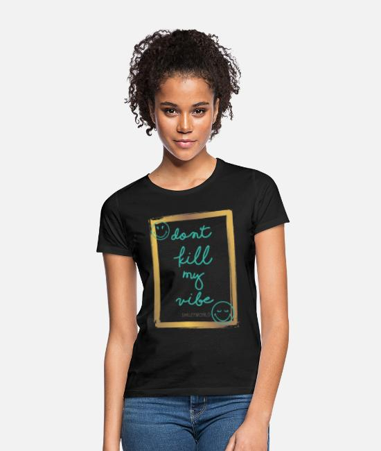 Chill T-Shirts - Smiley World Don't Kill My Vibe Quote - Women's T-Shirt black