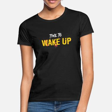 Times TIME TO WAKE UP - Women's T-Shirt