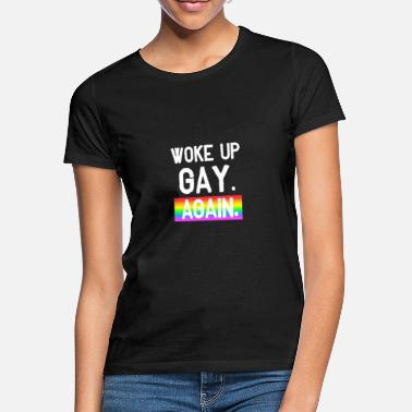 Woke up gay - rainbow LGBT CSD - Women's T-Shirt