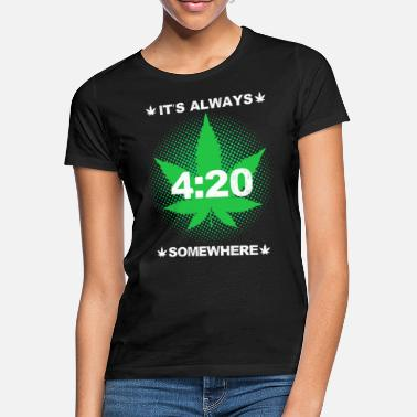 Cannabisleaf its always 420 somewhere weed - Women's T-Shirt