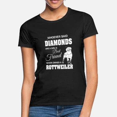 Owned Said Diamonds best Friend.Never owned a Rottweiler - Naisten t-paita