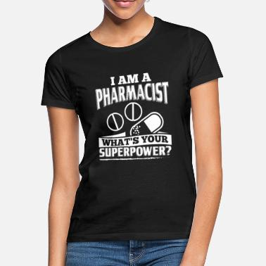 Farmaceut Funny pharmacist skjorta I Am A - T-shirt dam