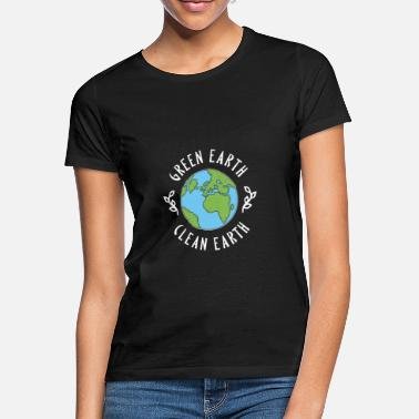 Clean Earth Green Earth Clean Earth 2020 Climate Mother Planet - Women's T-Shirt