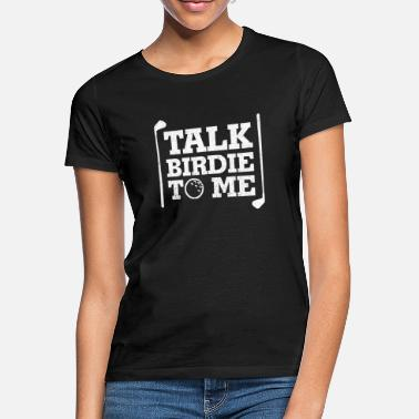 Birdie Talk Birdie To Me Lustiges Golf T-Shirt Geschenk - Frauen T-Shirt