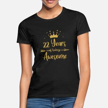 Crown Womens 22 Years Of Being Awesome Women 22nd Happy - Women's T-Shirt