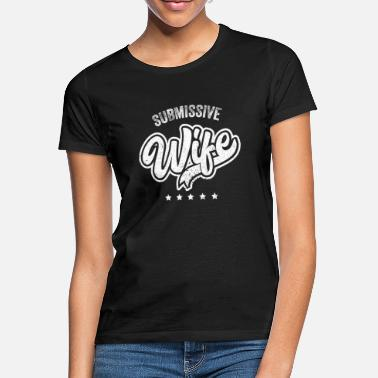 Submissive Submissive Wife - Women's T-Shirt