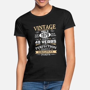 Original 40th birthday Vintage 1979 40 Years Original Parts - Women's T-Shirt