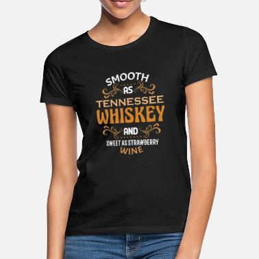 Tennessee Smooth As Tennessee Whiskey and Wine - Women's T-Shirt