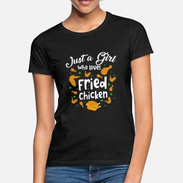 Best Just a girl who loves fried chicken - Women's T-Shirt
