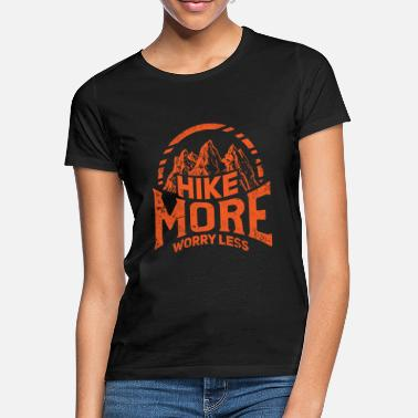 Hike hike more worry less - Frauen T-Shirt
