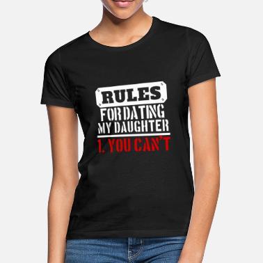 Säännöt dating tyttäreni paita