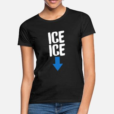 Announcement Ice Ice Baby Funny Pregnancy Announcement - Women's T-Shirt