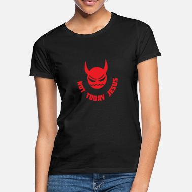 Death Not Today Jesus Satan Hell Occult Gift - Women's T-Shirt