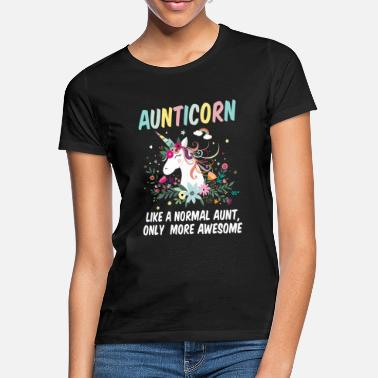 Auntie Aunticorn Like A Normal Aunt Only More Awesome - Women's T-Shirt