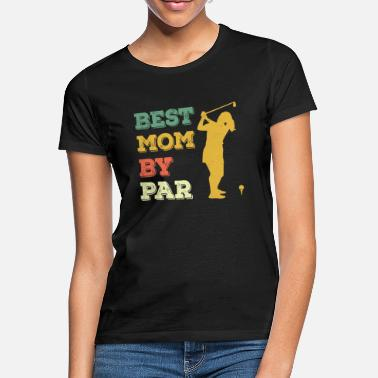 Golfeur Meilleur Mom By Par Golf Shirt - Womens Golf Lover Gif - T-shirt Femme