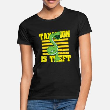 Waiting Taxation Is Theft - Funny Snake Costume - Frauen T-Shirt