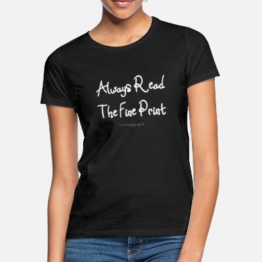 Pregnancy Always Read The Fine Print, Pregnancy Annoucement, Pregnancy Reveal, Baby Bump - Women's T-Shirt