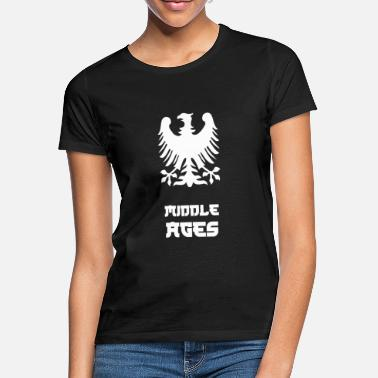 Middle Ages middle Ages - Women's T-Shirt