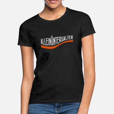 Entertainment Entertainer - Women's T-Shirt
