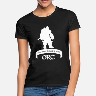 Ork No one beats an orc - Frauen T-Shirt