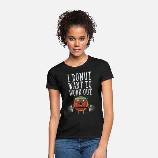 Funny T-Shirts - I Donut Want To Work Out - Women's T-Shirt black