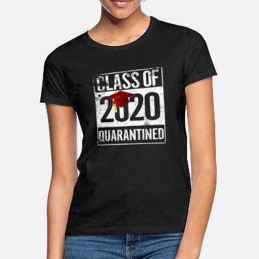 Class Class Of 2020 Quarantined - Women's T-Shirt