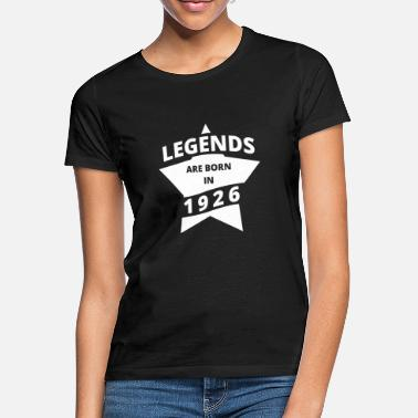 1926 Legends are born in 1926 - Women's T-Shirt