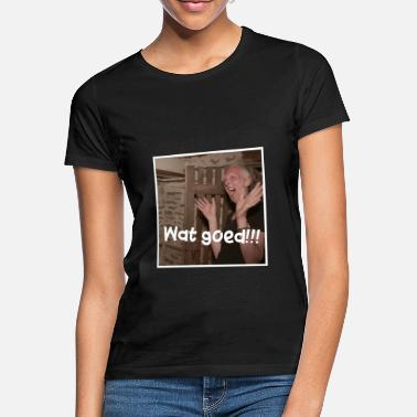 Chateau Meiland Wat goed!!! - Vrouwen T-shirt