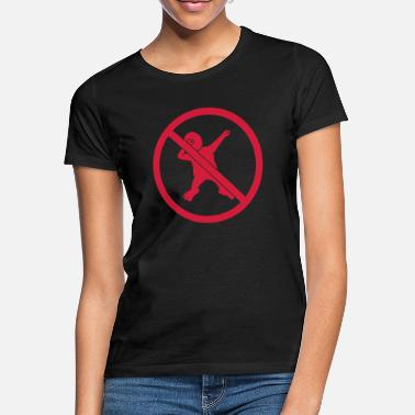 Prohibited no dabbing prohibited shield warning silhouette tan - Women's T-Shirt