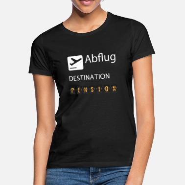 ABFLUG - DESTINATION - PENSION - Frauen T-Shirt