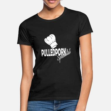 Pork Pulled Pork - Frauen T-Shirt