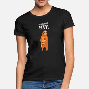Pizza You Had Me At Pizza - Cute Sloth - Frauen T-Shirt