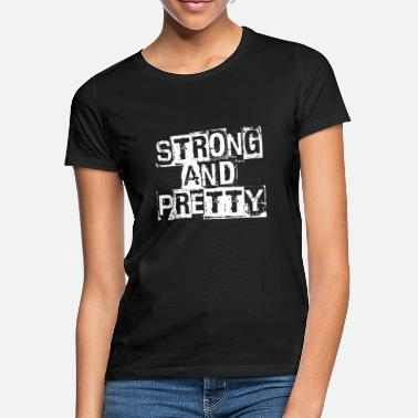 Strong Strong And Pretty - Vrouwen T-shirt