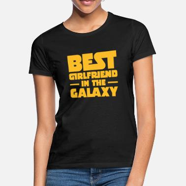 Galaxy Best Girlfriend In The Galaxy - Naisten t-paita