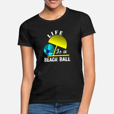 Beachball Livet er en BEACHBALL - T-skjorte for kvinner