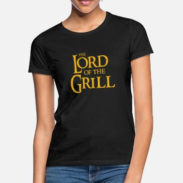 Grill the lord of the grill - Women's T-Shirt
