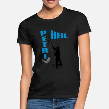 Fish Angler with fish on the hook - Petri Heil - Women's T-Shirt