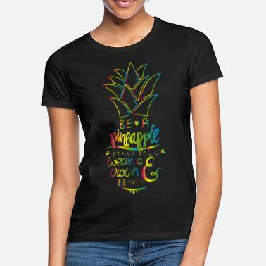 Be Be A Pineapple - T-shirt dame