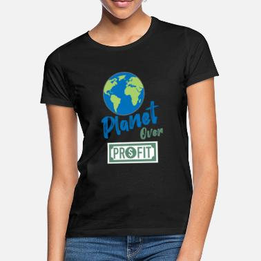 Profit planet over profit - T-shirt dame
