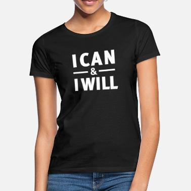 Will I Can & I Will - T-shirt dame