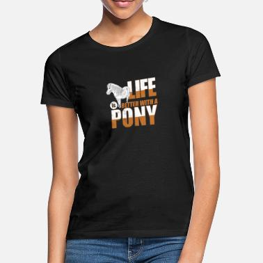 Pony Pony - Frauen T-Shirt