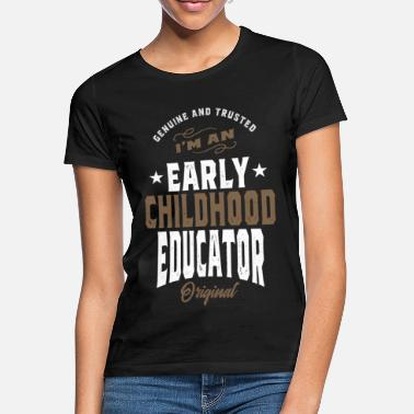 Childhood I'm An Early Childhood Educator - Women's T-Shirt