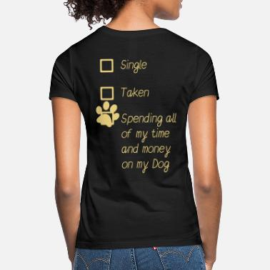 Single-Taken-Dog - Frauen T-Shirt