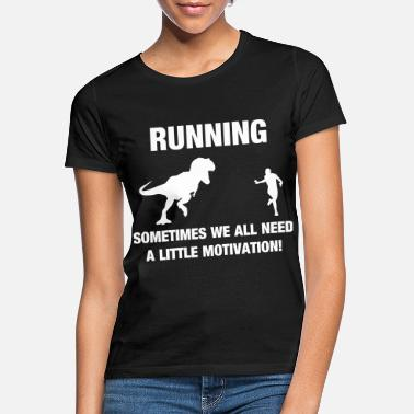 Race Race T-Rex Motivation Funny Running Sport - Women's T-Shirt